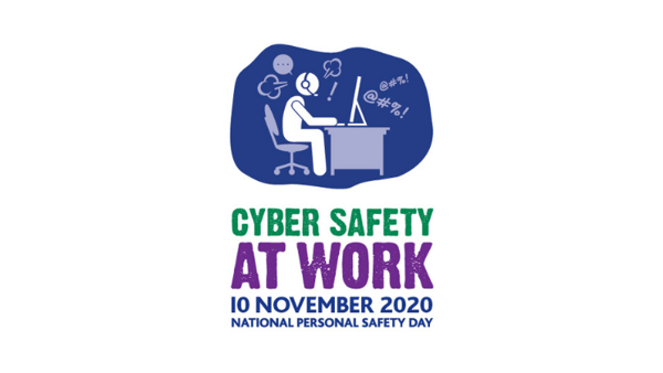 National Personal Safety Day 2020 - Cyber Safety at Work